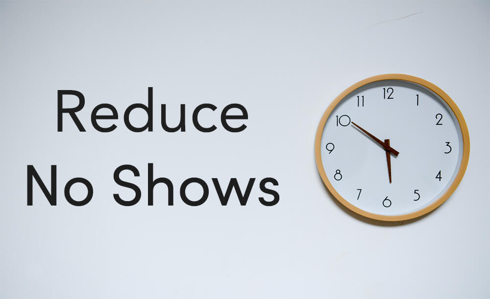 How to Reduce No Shows with clock